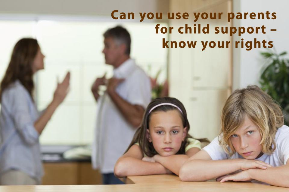 Can you use your parents for child support – know your rights